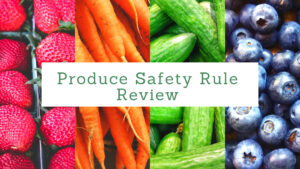 Cover photo for Produce Safety Rule Review